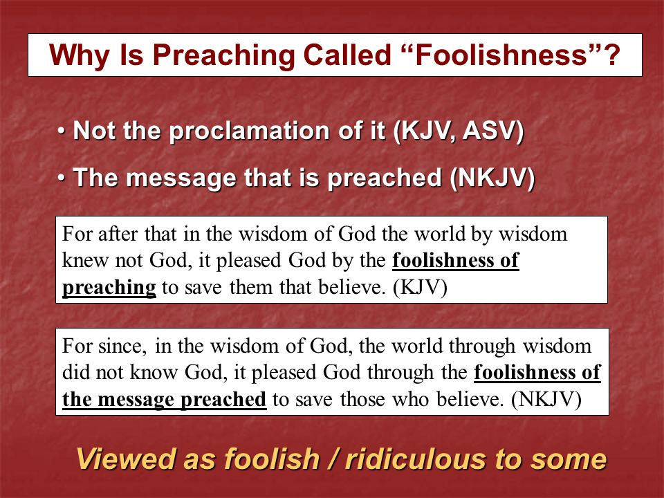 Why Is Preaching Called Foolishness .