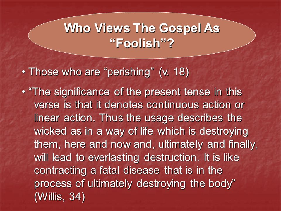 Who Views The Gospel As Foolish . Those who are perishing (v.