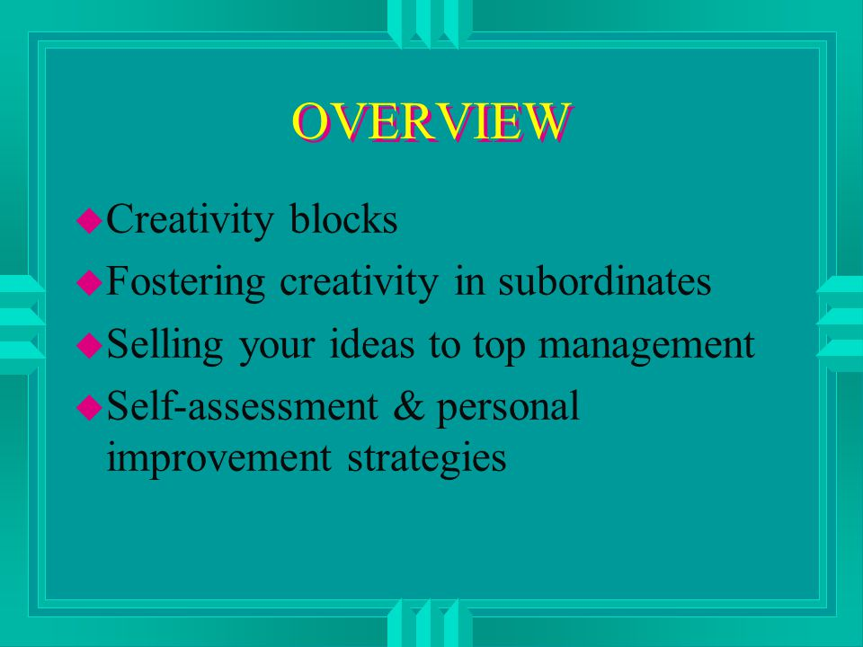 CREATIVITY BLOCKS u I don't want to look foolish.u I don't want to fail.