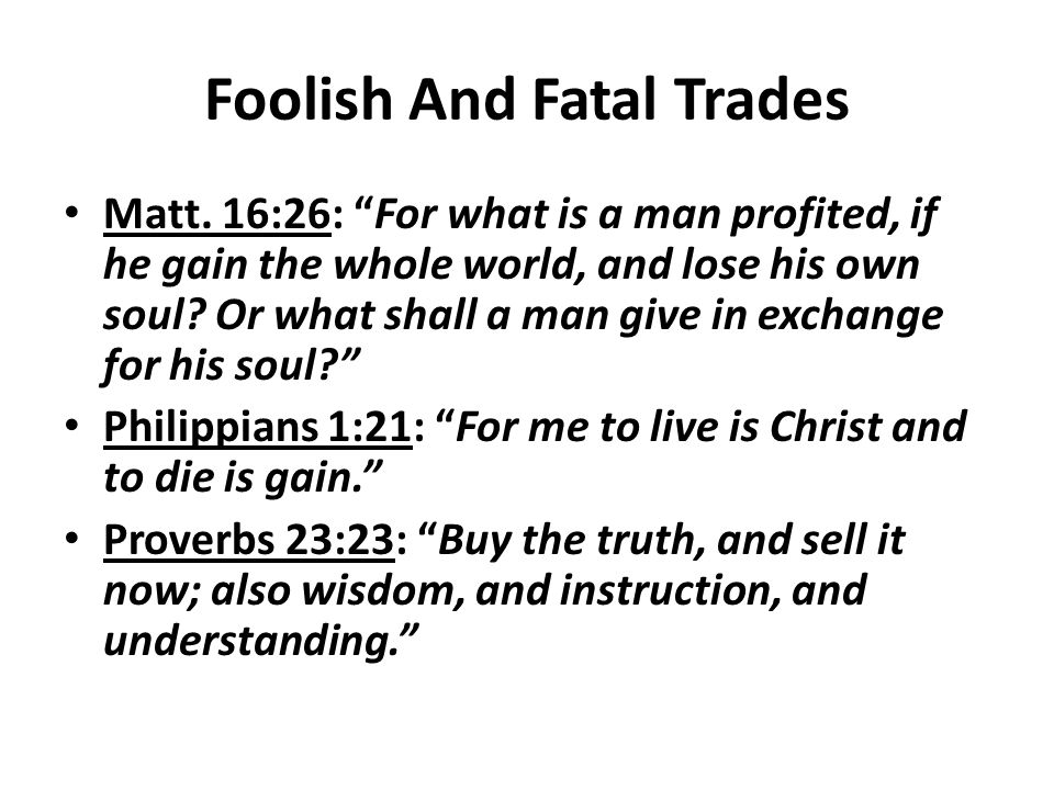 Foolish and Fatal Trades – Trading Heaven for Hell.