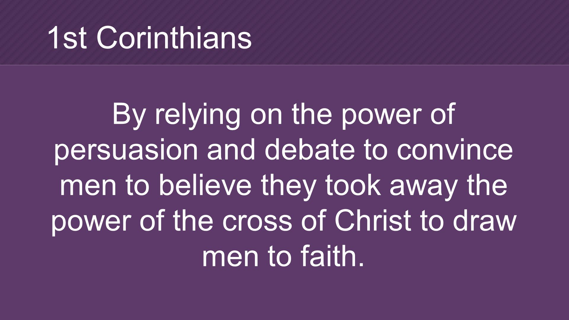 World Changers Use… - Power - Intelligence - Religion 1st Corinthians