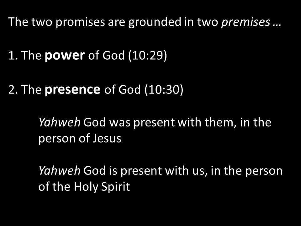 The two promises are grounded in two premises … 1.