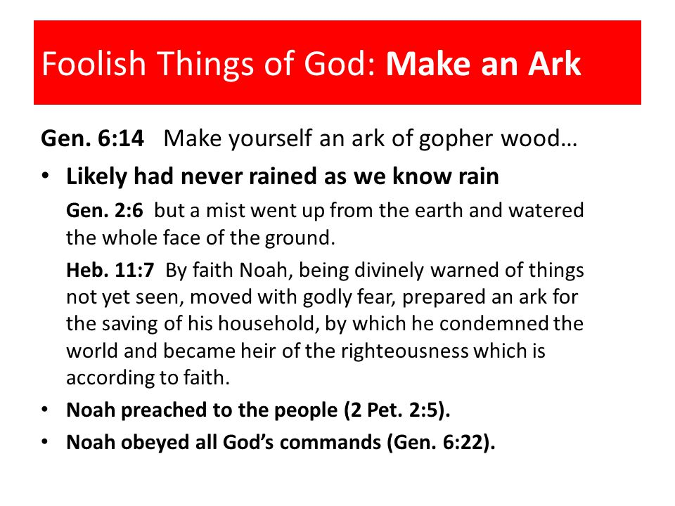 Foolish Things of God: Make an Ark Gen.