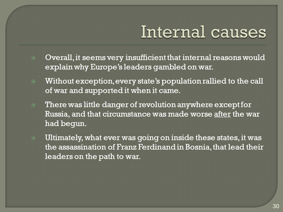 Overall, it seems very insufficient that internal reasons would explain why Europe's leaders gambled on war.