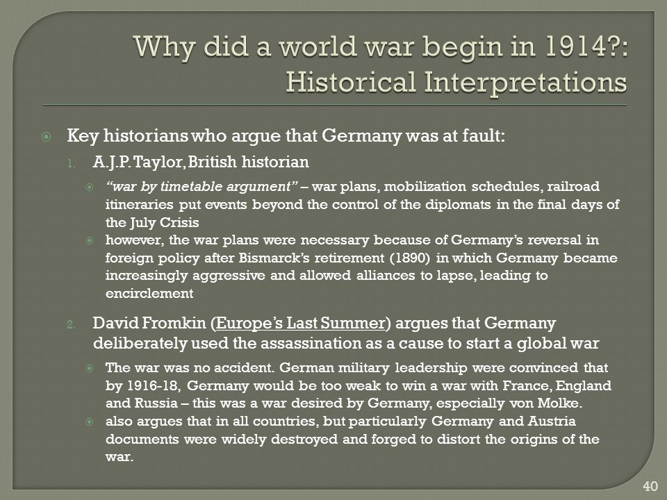  Key historians who argue that Germany was at fault: 1.