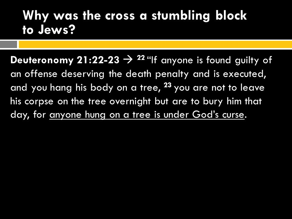 Why was the cross a stumbling block to Jews.