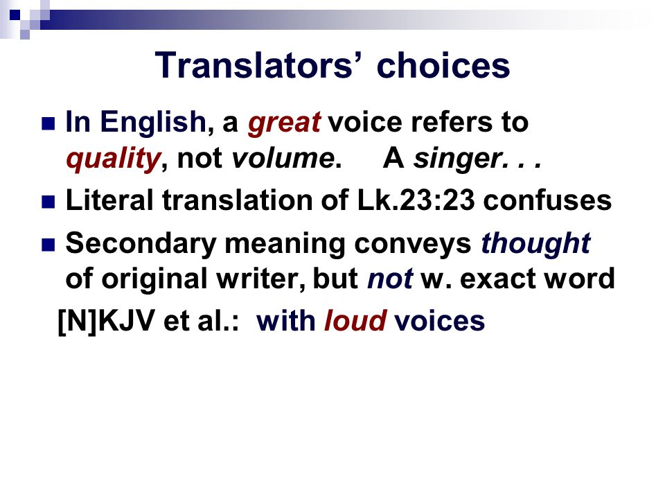 Translators' choices In English, a great voice refers to quality, not volume.