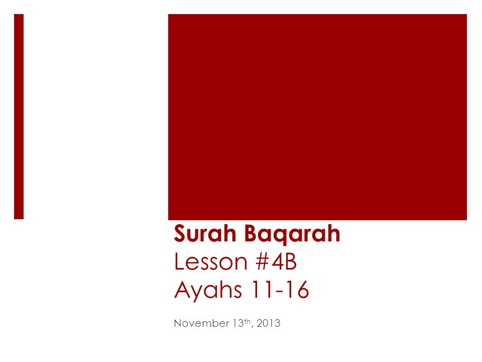 Surah Baqarah Lesson #4B Ayahs 11-16 November 13 th, 2013