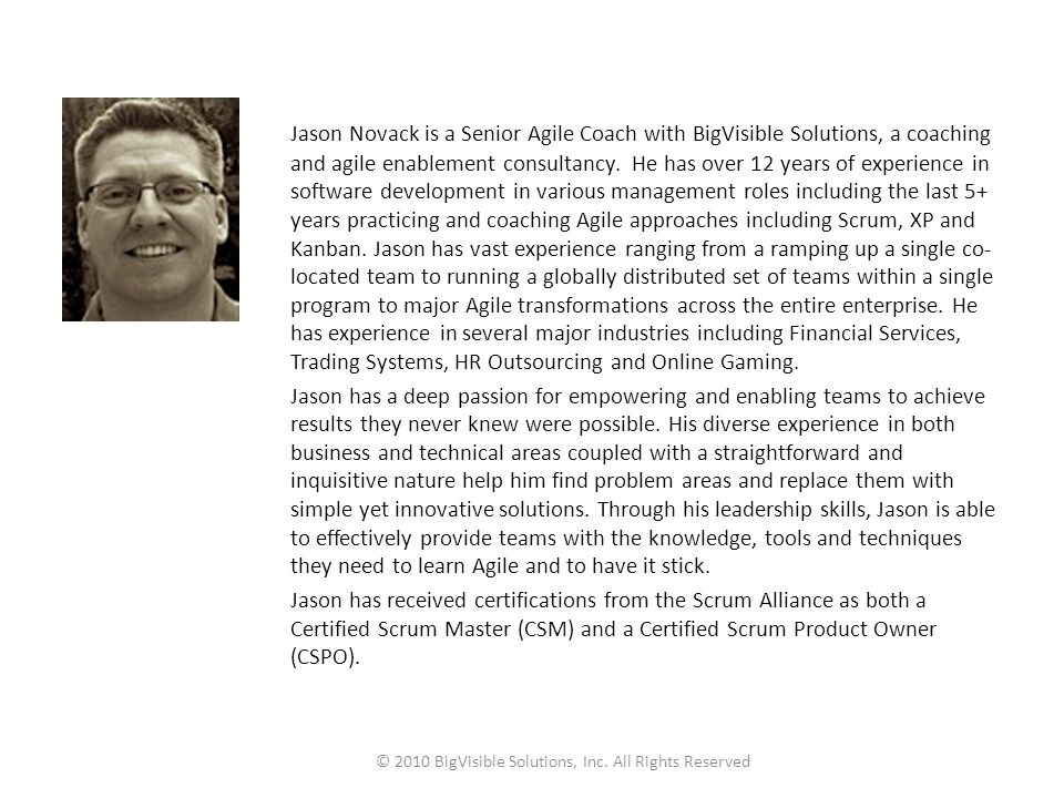 Jason Novack is a Senior Agile Coach with BigVisible Solutions, a coaching and agile enablement consultancy.