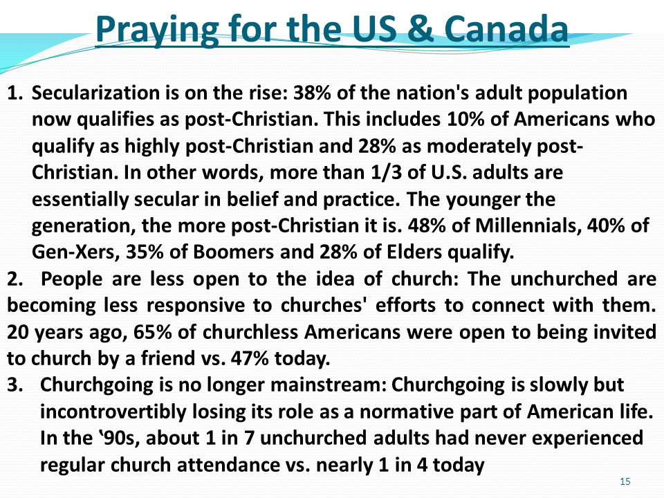 15 1.Secularization is on the rise: 38% of the nation s adult population now qualifies as post-Christian.