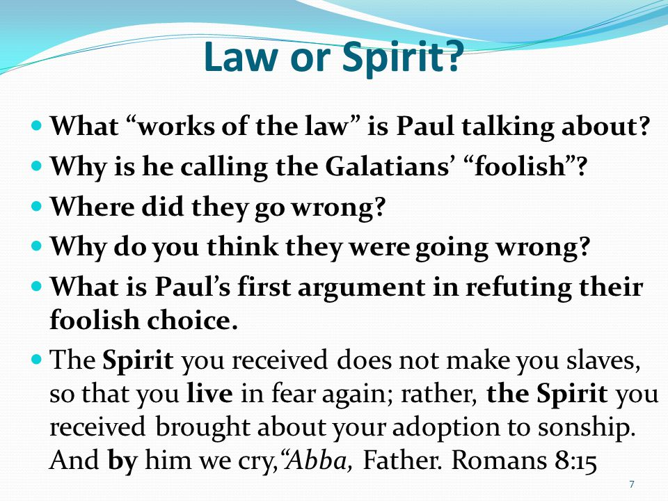 Law or Spirit. What works of the law is Paul talking about.