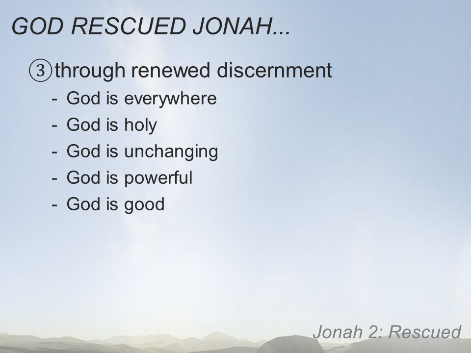 GOD RESCUED JONAH...