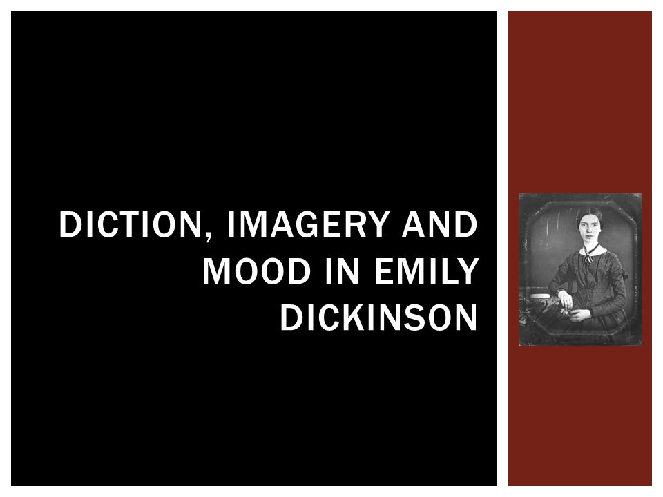 DICTION, IMAGERY AND MOOD IN EMILY DICKINSON
