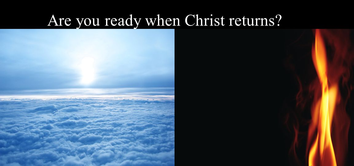Are you ready when Christ returns