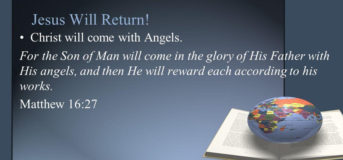 Jesus Will Return.Every eye will see Christ.