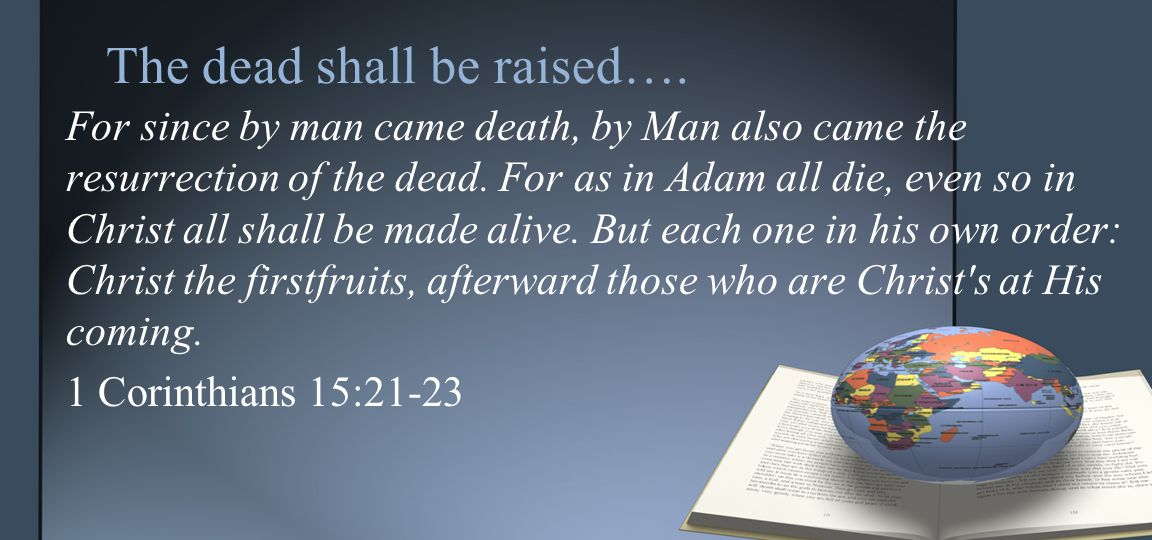 …and the living caught up. Those who are still alive will be brought up with Him.