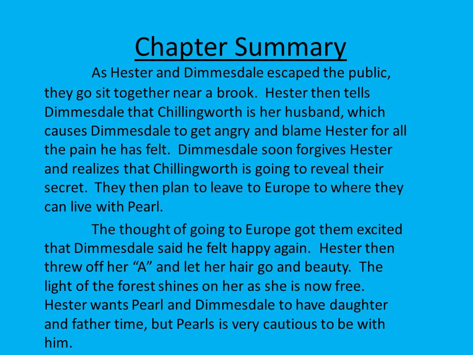 QUIZ.6. What is Chillingsworth going to do with Hester and Dimmesdales secret.