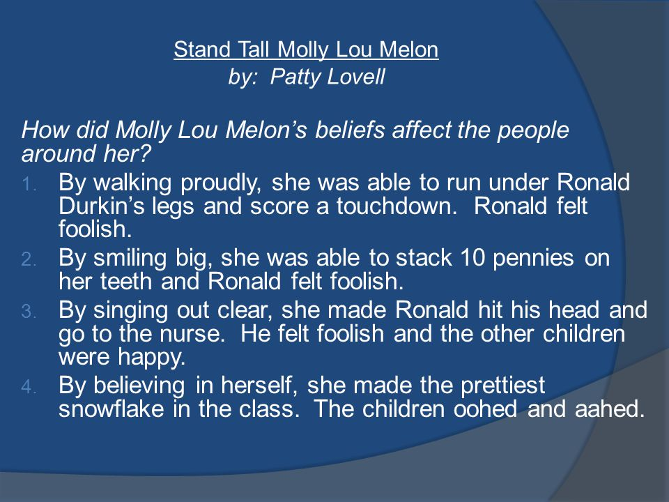 Stand Tall Molly Lou Melon by: Patty Lovell How did Molly Lou Melon's beliefs affect the people around her.