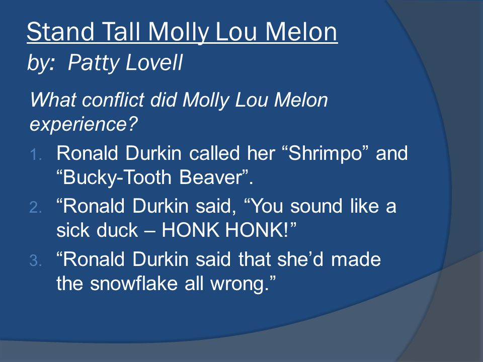 Stand Tall Molly Lou Melon by: Patty Lovell What conflict did Molly Lou Melon experience.