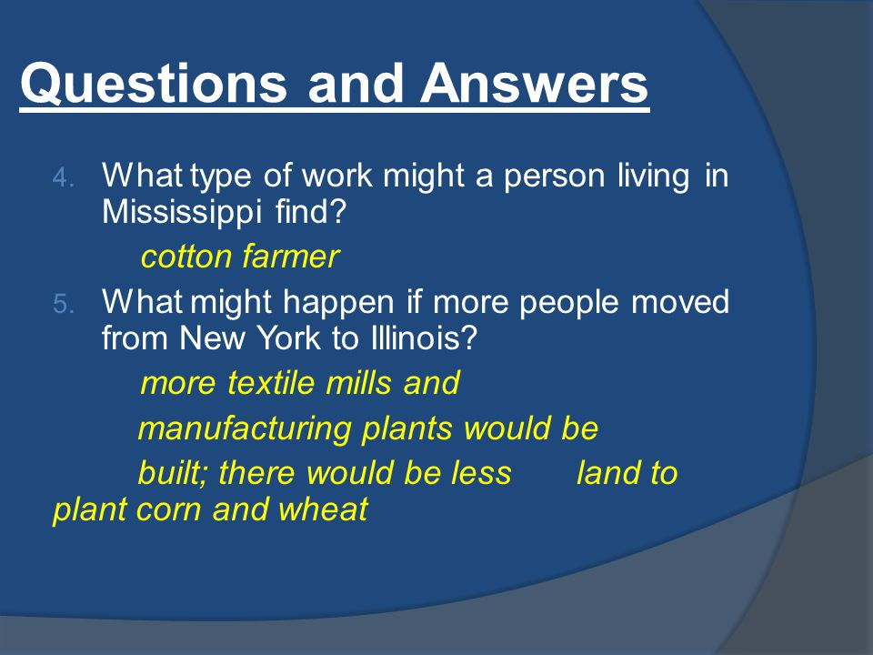 Questions and Answers  What type of work might a person living in Mississippi find.