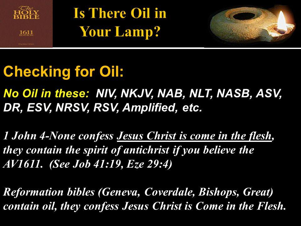 Checking for Oil: No Oil in these: NIV, NKJV, NAB, NLT, NASB, ASV, DR, ESV, NRSV, RSV, Amplified, etc.