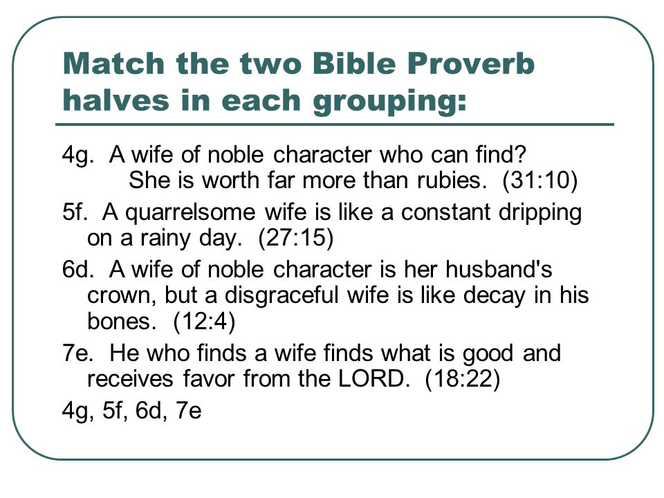 Match the two Bible Proverb halves in each grouping: 4g.