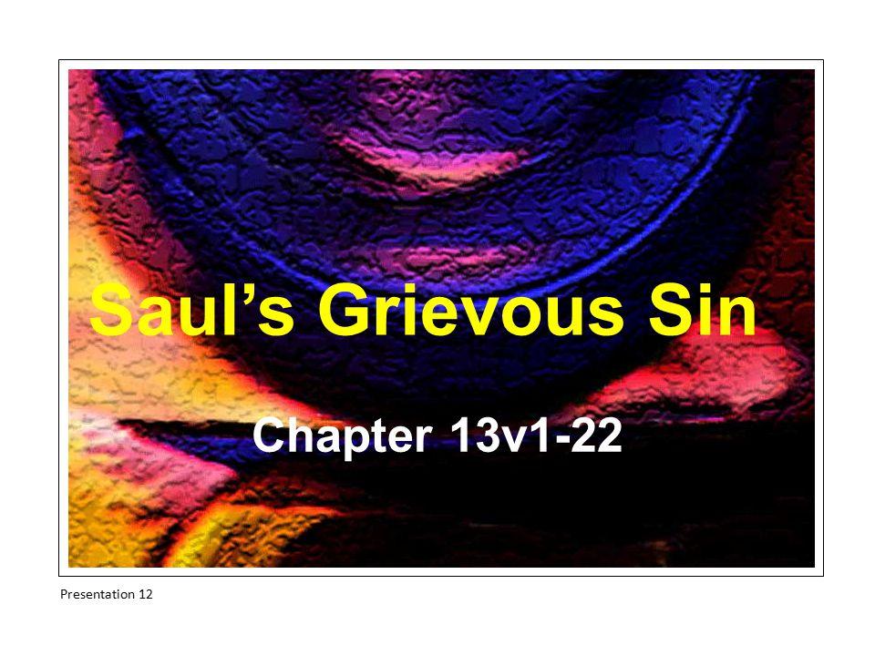 Saul's Grievous Sin Chapter 13v1-22 Presentation 12