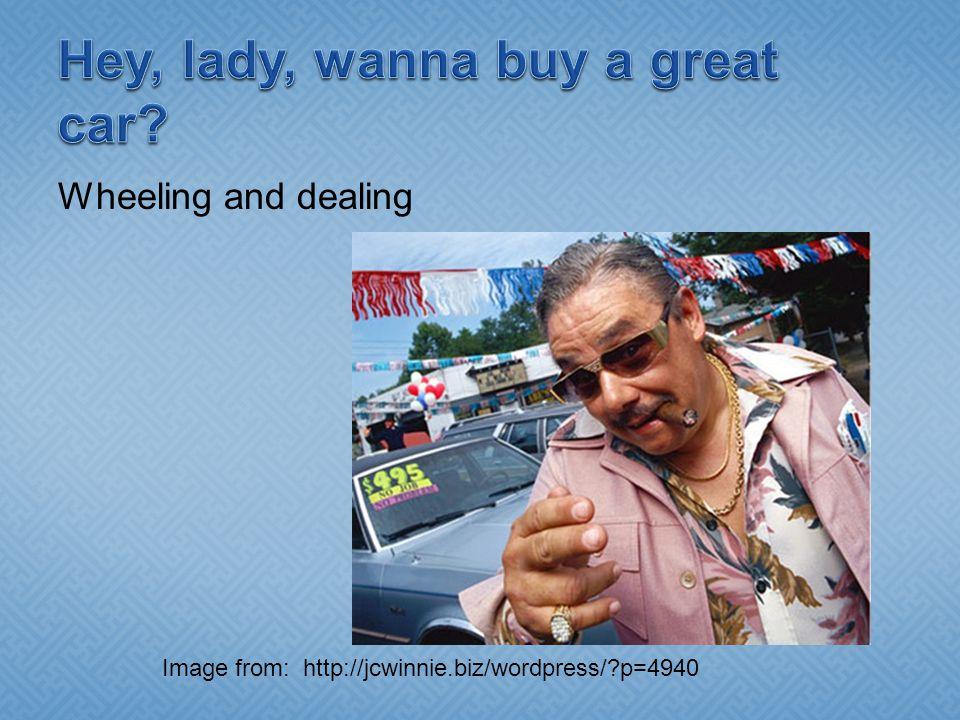 Wheeling and dealing Image from: http://jcwinnie.biz/wordpress/?p=4940