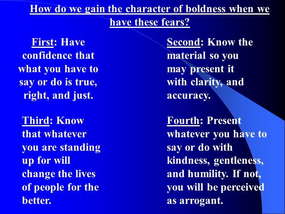 How do we gain the character of boldness when we have these fears.