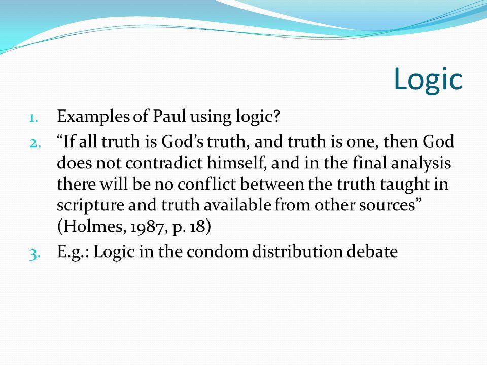 Logic 1. Examples of Paul using logic. 2.