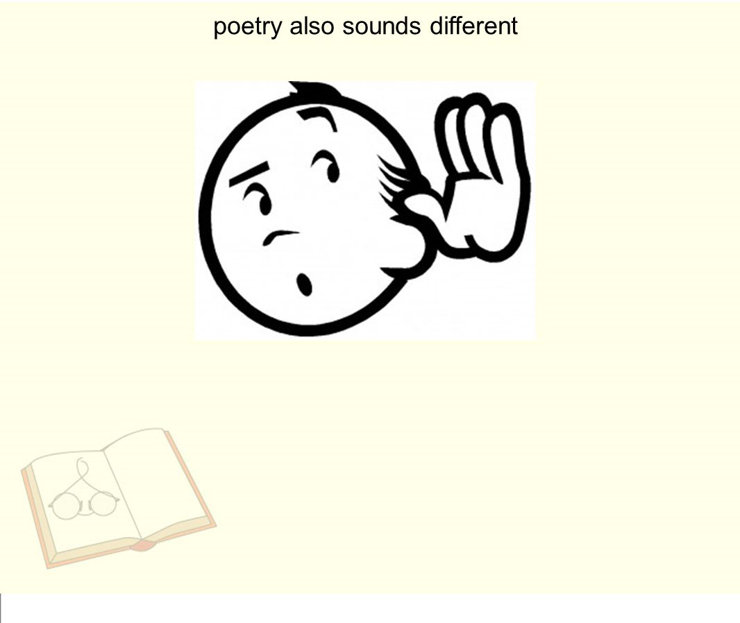 poetry also sounds different