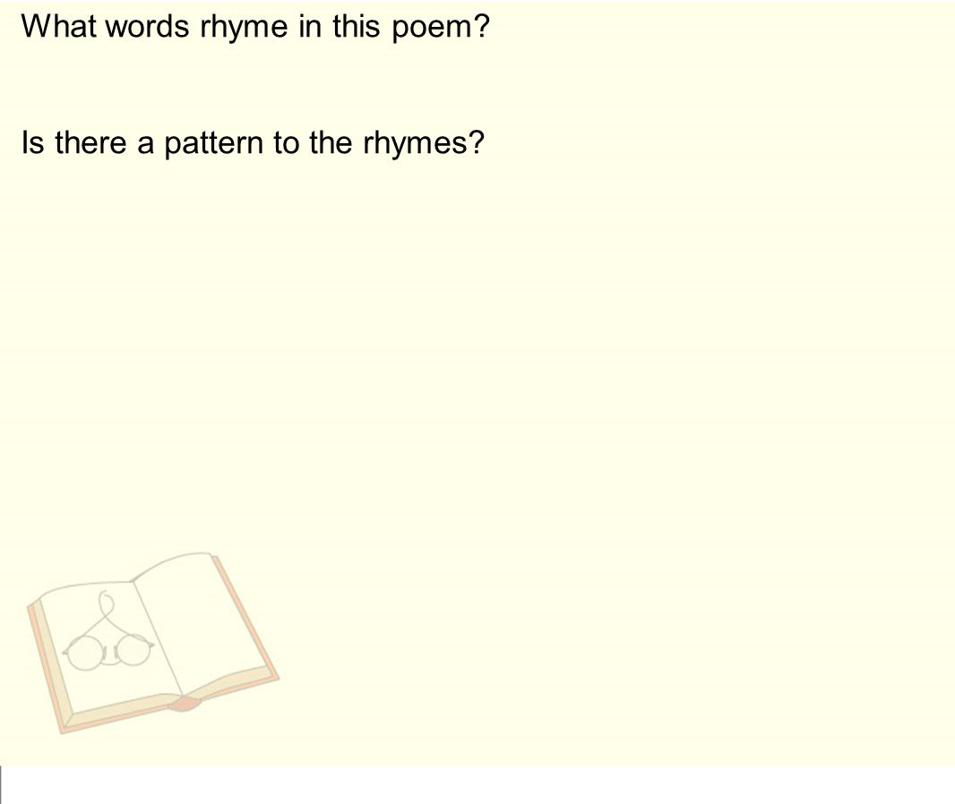 What words rhyme in this poem Is there a pattern to the rhymes
