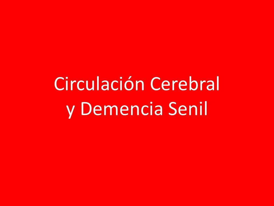 Circulación Cerebral y Demencia Senil