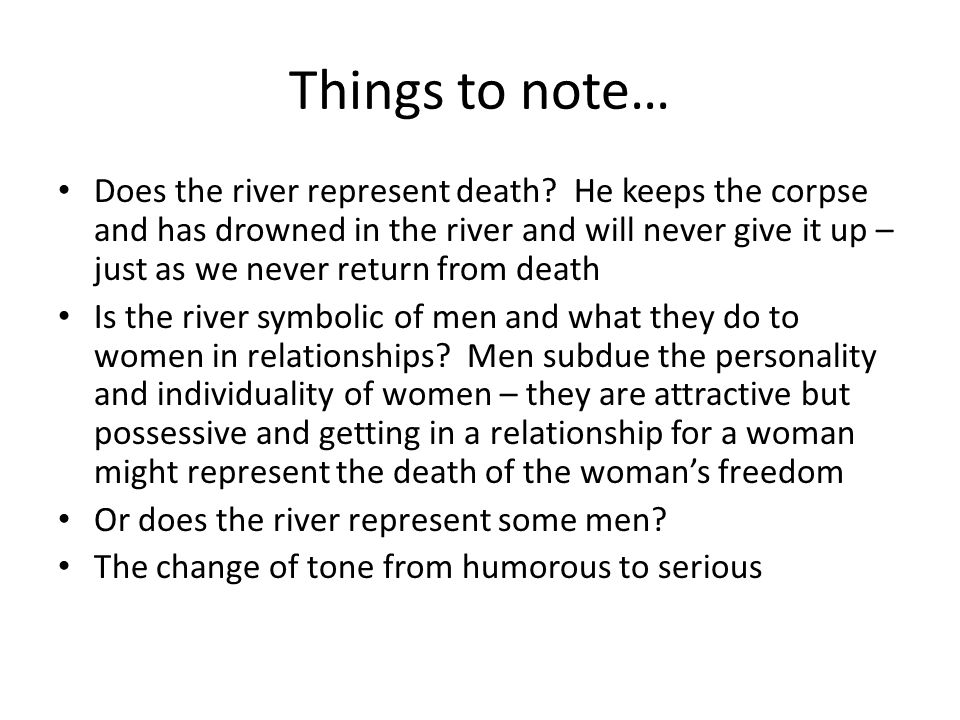 Things to note… Does the river represent death.