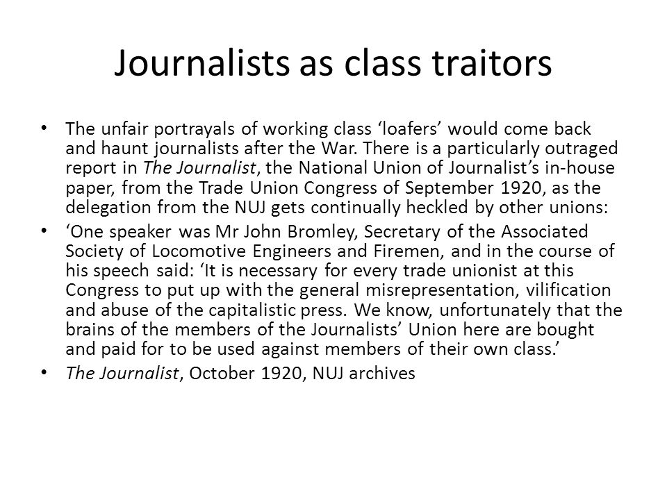 Journalists as class traitors The unfair portrayals of working class 'loafers' would come back and haunt journalists after the War.