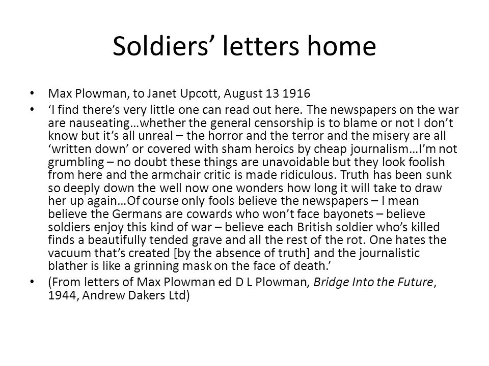 Soldiers' letters home Max Plowman, to Janet Upcott, August 13 1916 'I find there's very little one can read out here.