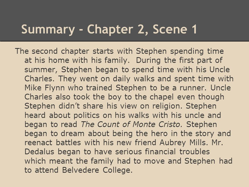 Summary - Chapter 2, Scene 1 The second chapter starts with Stephen spending time at his home with his family. During the first part of summer, Stephe