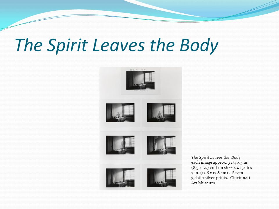The Spirit Leaves the Body each image approx. 3 1/4 x 5 in. (8.3 x 12.7 cm) on sheets 4 15/16 x 7 in. (12.6 x 17.8 cm). Seven gelatin silver prints. C