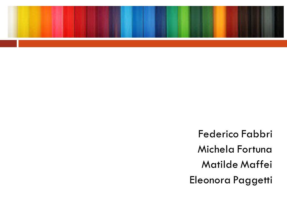 Federico Fabbri Michela Fortuna Matilde Maffei Eleonora Paggetti