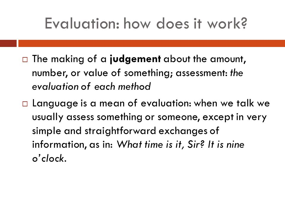 Evaluation: how does it work.