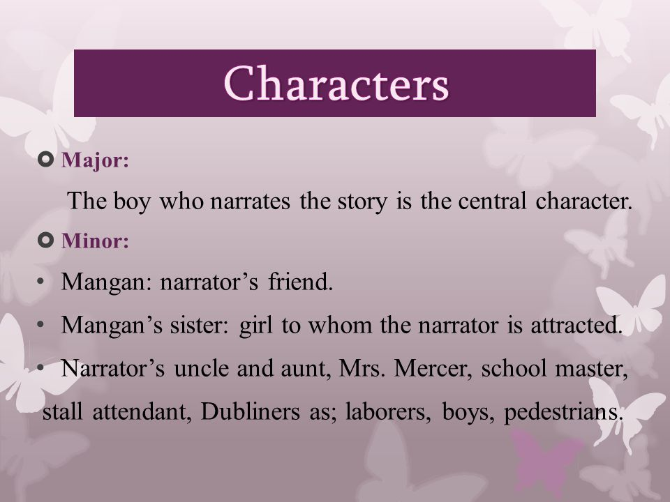  Major: The boy who narrates the story is the central character.