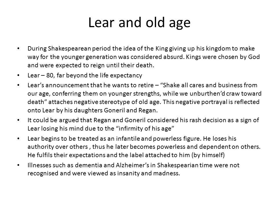 Young age Edmund, Regan and Goneril – manipulative.