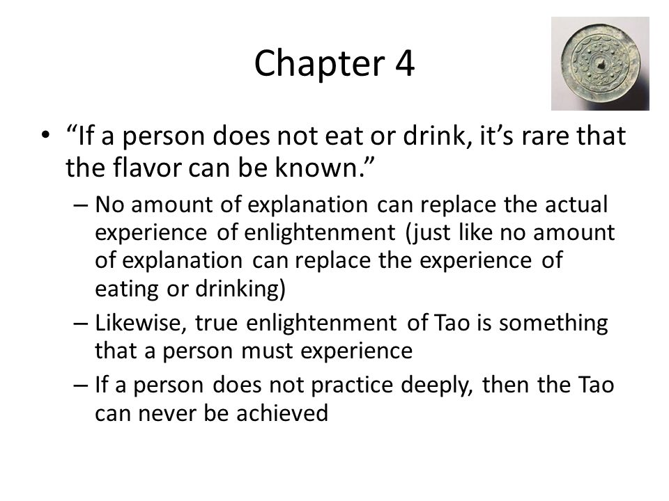 "Chapter 4 ""If a person does not eat or drink, it's rare that the flavor can be known."" – No amount of explanation can replace the actual experience of"