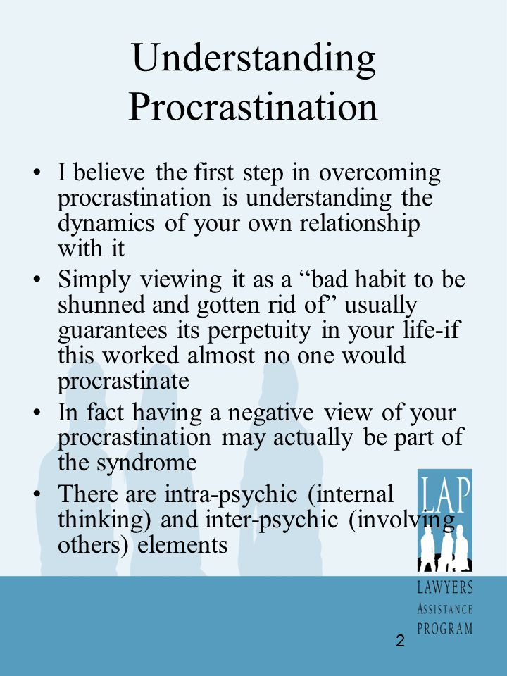 Understanding Procrastination What is procrastinating.