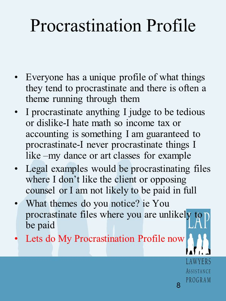 The Benefits of Procrastination Lets do a cost –benefit analysis of something you are procrastinating There are many many benefits to procrastination It is easy, safe and effortless You can avoid anxiety, do something more fun, avoid risks, avoid tedium etc.
