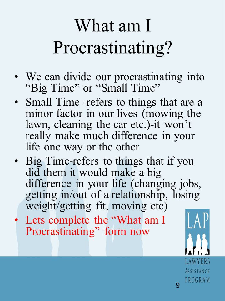 Procrastination Additional Materials (6 hour format) Lawyers Assistance Program Facilitated by Robert Bircher 60