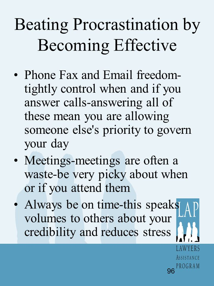 Beating Procrastination by Becoming Effective Phone Fax and Email freedom- tightly control when and if you answer calls-answering all of these mean yo