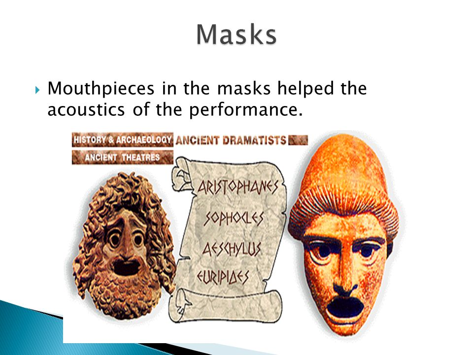  Mouthpieces in the masks helped the acoustics of the performance.