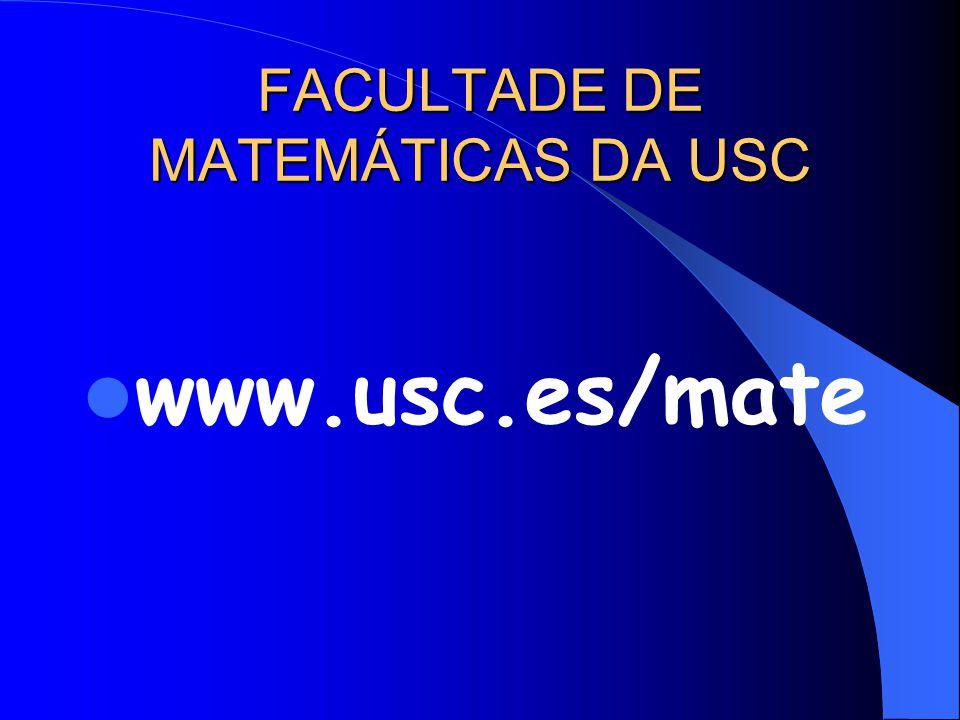 FACULTADE DE MATEMÁTICAS DA USC www.usc.es/mate
