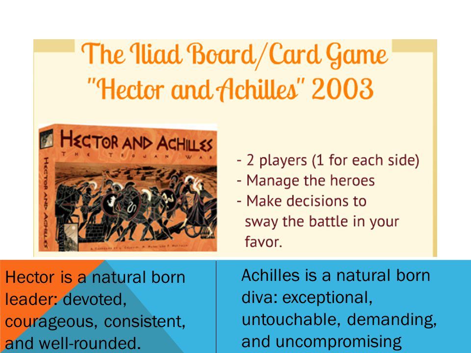 Hector is a natural born leader: devoted, courageous, consistent, and well-rounded.